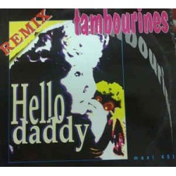 Tambourines ‎– Hello Daddy (Remix)