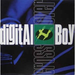 Digital Boy ‎– Crossover