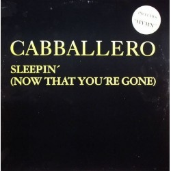 Cabballero – Sleepin' (Now That You're Gone)