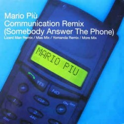 Mario Piu - Communication (Somebody Answer The Phone)