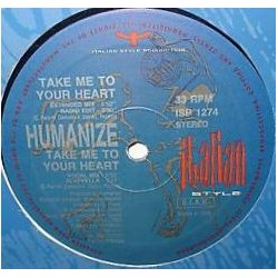 Humanize ‎– Take Me To Your Heart