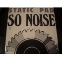Static Pad – So Noise