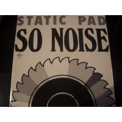 Static Pad ‎– So Noise