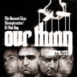 The Stunned Guys,Tommyknocker &  DJ Mad Dog - Our Thing E.P. Part 2