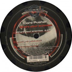 Core Pusher ‎– All Are Your Enemies