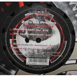 Zero Six Project – Motherfuckin' DJ