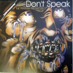 The Pentium Predators ‎– Don't Speak