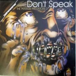 The Pentium Predators – Don't Speak
