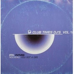 Club Time Dj's Vol. 10 - DTA - Nouveau / Futura - You Got A Girl