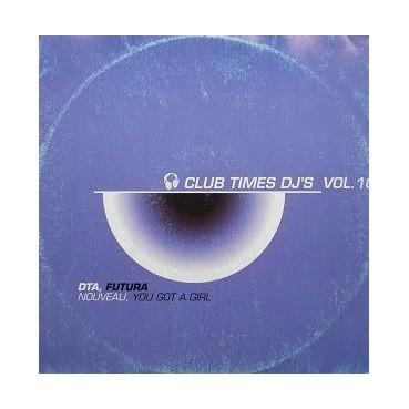Club Time Dj's Vol. 10 - D.T.A.-Nouveau / Futura-You Got A Girl(DISCO BUSCADISIMO¡¡¡ INCLUYE EL YOU GOT A GIRL¡¡)