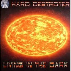 Hard Destroyer – Living In The Dark