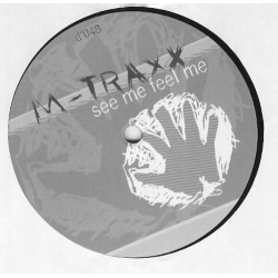 M-Traxx – See Me Feel Me