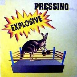 Pressing – Explosive