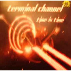 Terminal Channel ‎– Time Is Time
