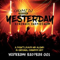 Chumi DJ ‎– Presenta Yesterday Remember Parties Vol.1