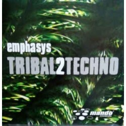 Emphasys ‎– Tribal2Techno