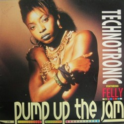 Technotronic Featuring Felly ‎– Pump Up The Jam