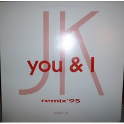 JK – You & I (Remix 95) (COPIA IMPORT SELLO XENERGY JOYA¡¡¡)