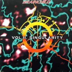 Brainchild ‎– Vol. II - Singularity