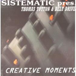 Sistematic pres. Thomas Totton & Belt Drive – Creative Moments