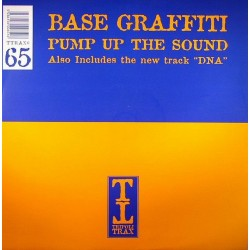 Base Graffiti ‎– Pump Up The Sound / DNA