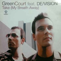 Green Court Feat. De/Vision ‎– Take (My Breath Away) (LEGEND RECORDS)