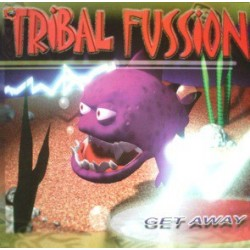 Tribal Fussion ‎– Get Away