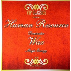 Human Resource / Wax - Dominator / Magic Energy(TEMAS MUY BUSCADOS REMEMBER,AÑO 92)