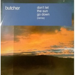 Butcher - Don't Let The Sun Go Down (TEMAZO BUSCADISIMO¡¡ DISCO ORIGINAL IMPORT¡¡)