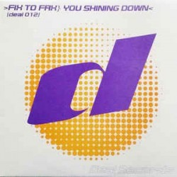 Fix To Fax ‎– You Shining Down