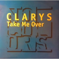 Clarys ‎– Take Me Over