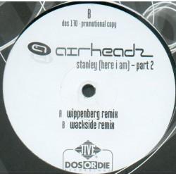Airheadz - Stanley (Here I Am) (Part 2)