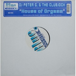 DJ Peter G. & The Clubjock ‎– House Of Orgasm