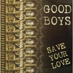 Good Boys – Save Your Love