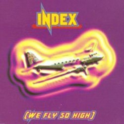 Index ‎– We Fly So High