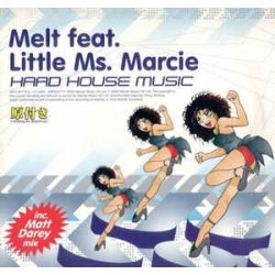 Melt Feat. Little Ms. Marcie ‎– Hard House Music