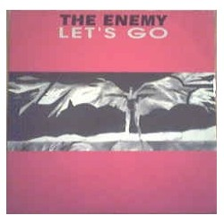The Enemy ‎– Let's Go