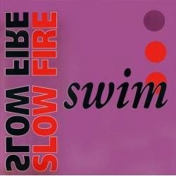 Swim – Slow Fire