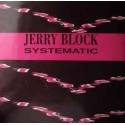 Jerry Block ‎– Systematic