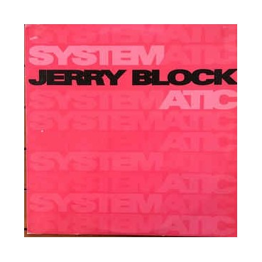 Jerry Block – Systematic