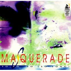 Masquerade – So, So, So (So Long)