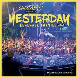Chumi DJ ‎– Presenta Yesterday Remember Parties Vol.3