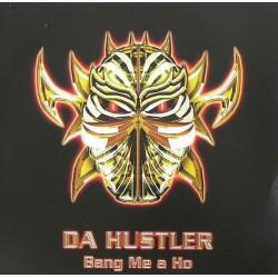 Da Hustler – Bang Me A Ho
