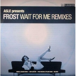 Asle Presents Frost ‎– Wait For Me (Remixes)
