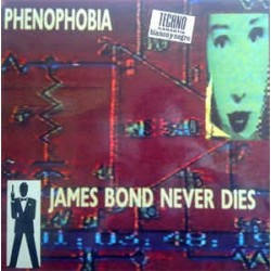 Phenophobia ‎– James Bond Never Dies