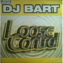DJ Bart – Loose Control