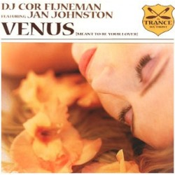 DJ Cor Fijneman Featuring Jan Johnston ‎– Venus (Meant To Be Your Lover)