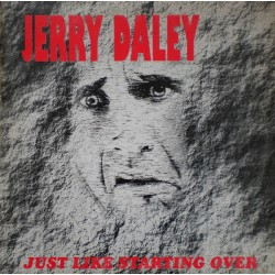 Jerry Daley ‎– Just Like Starting Over