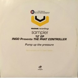Ingo Presents The Phat Controller ‎– Pump Up The Pressure