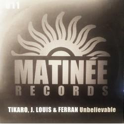 Tikaro & J. Louis & Ferran – Unbelievable